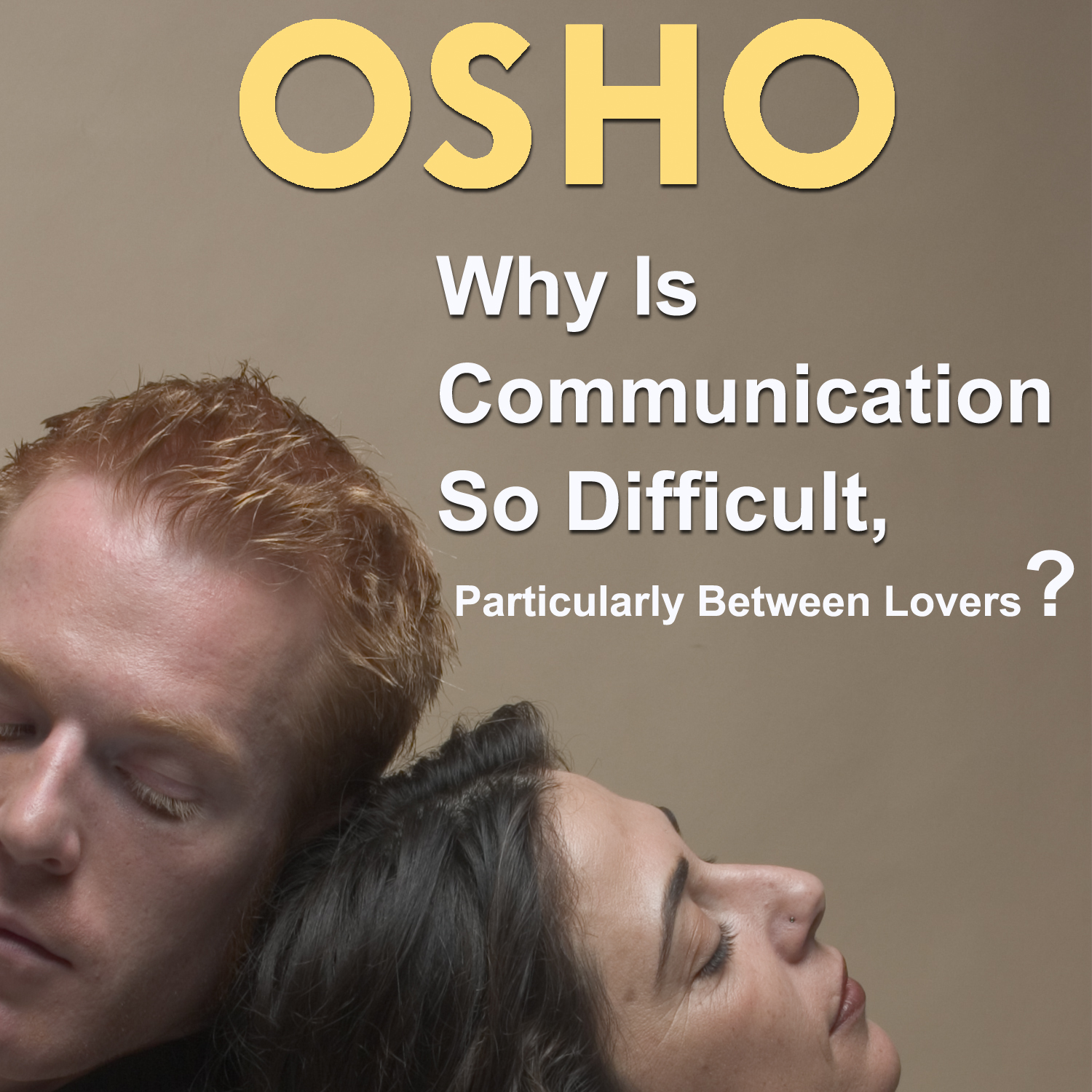 Osho-Why-Is-Communication-So-Difficult1